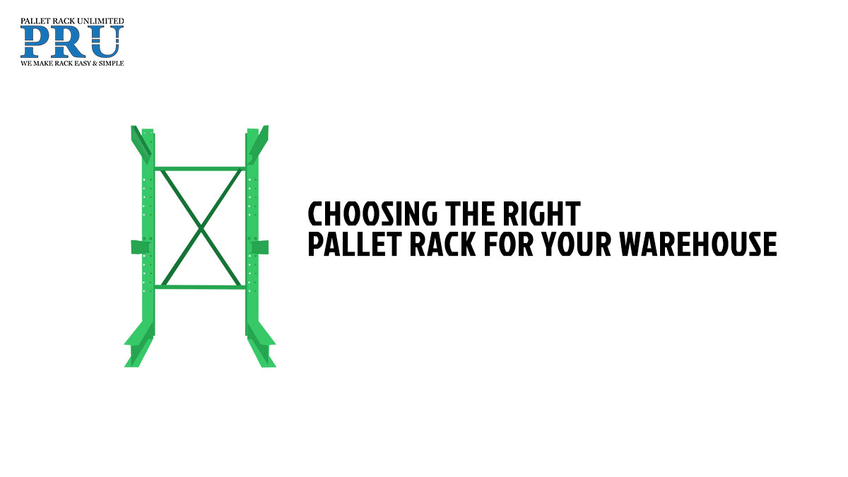 choosing-the-right-pallet-rack-for-your-warehouse