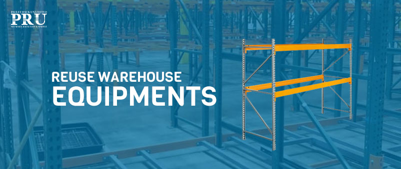 reusing-warehouse-equipments-article-by-pallet-rack-unlimited