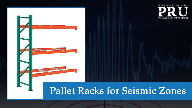 Pallet-Racks-for-Seismic-Zones-blog-picture